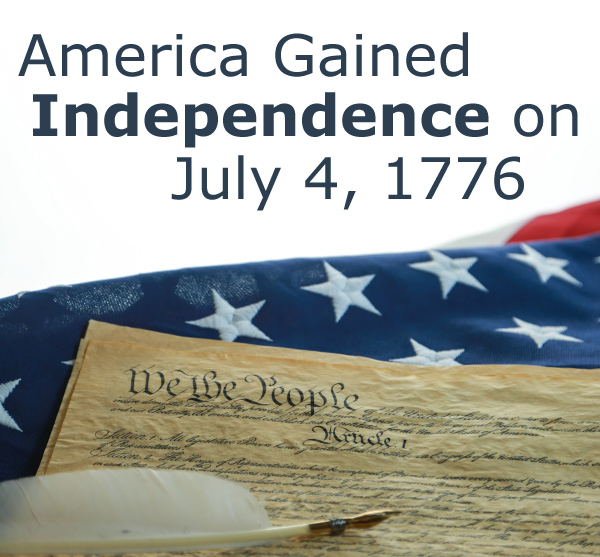 America Gained Independence on July 4, 1776