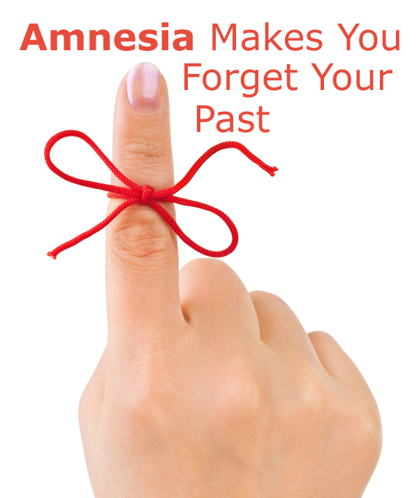 Amnesia Makes You Forget Your Past
