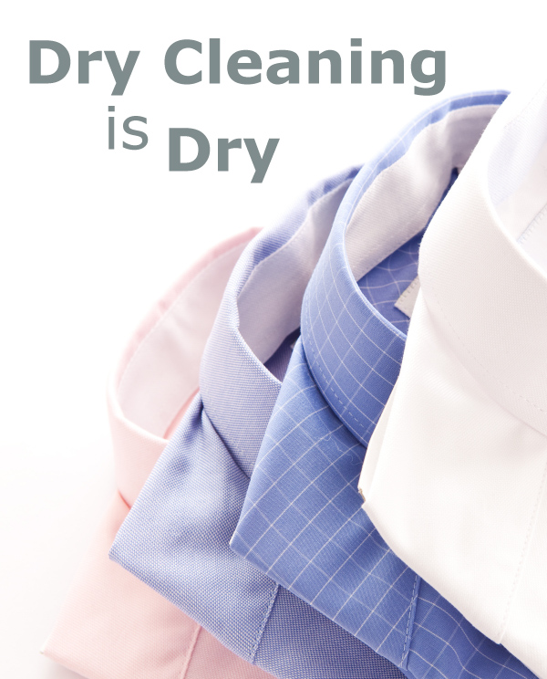 Dry Cleaning is Dry