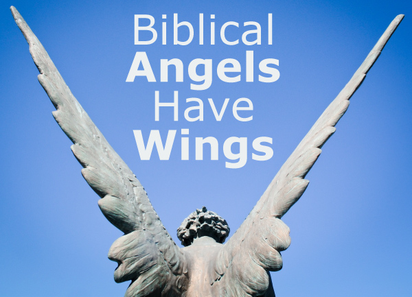 Biblical Angels Have Wings