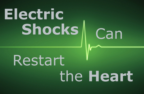 Electric Shocks Can Restart the Heart