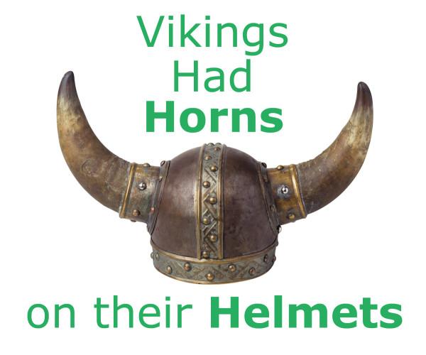 Vikings Had Horns on their Helmets