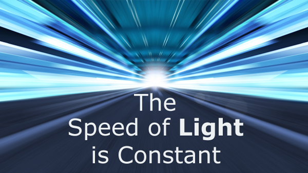 The Speed of Light is Constant