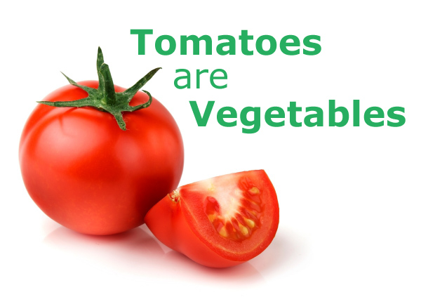 Tomatoes are Vegetables