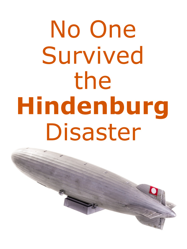 No One Survived the Hindenburg Disaster