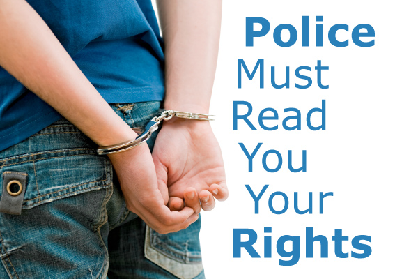 Police Must Read You Your Rights