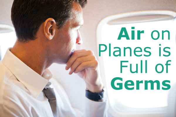 Air on Planes is Full of Germs