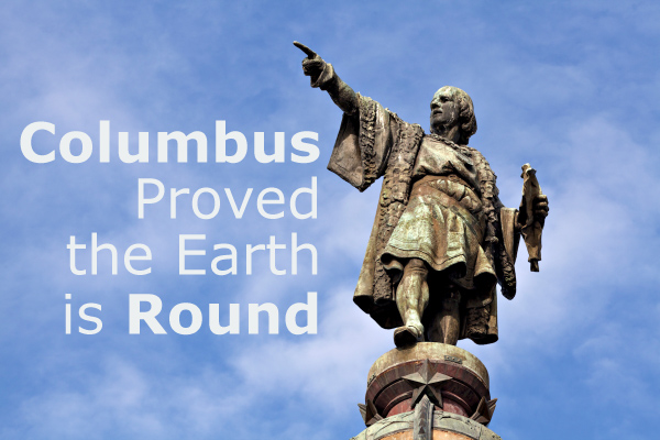 Columbus Proved the Earth is Round
