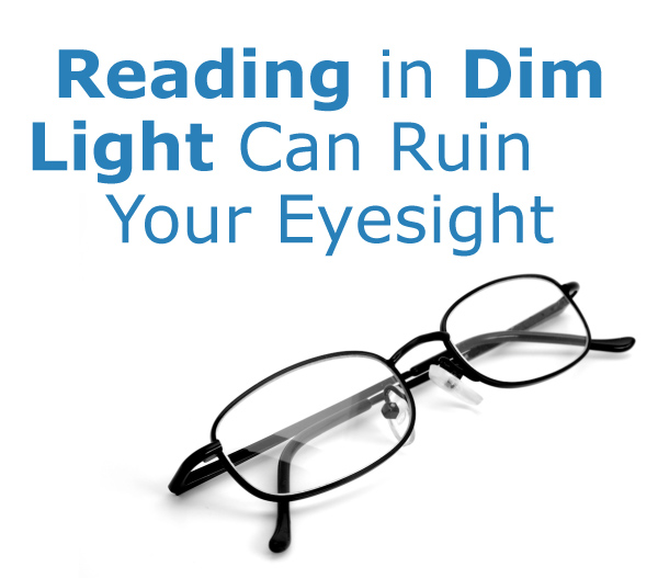 Reading in Dim Light Will Ruin Your Eyesight