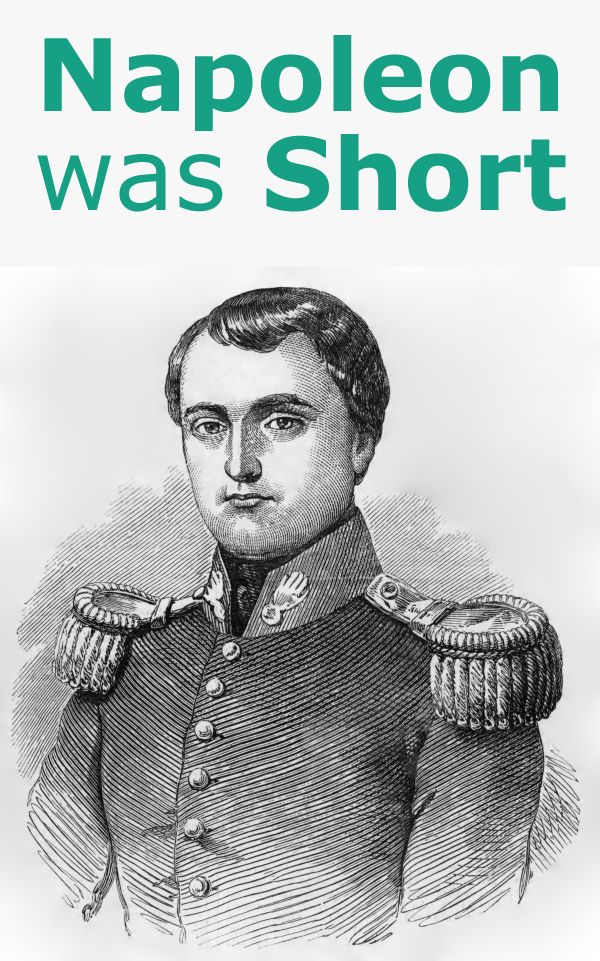 Napoleon was Short