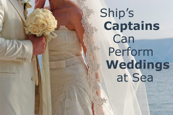 Ship's Captains can Perform Weddings at Sea
